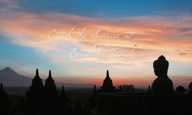 Trip of Wonders — Catch the Sunrise at Borobudur