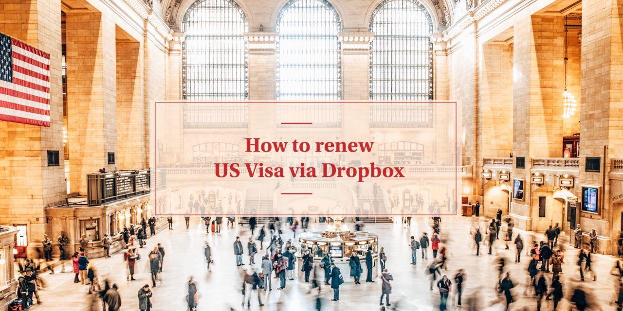 US Visa Renewal for Filipinos, Dropbox Only